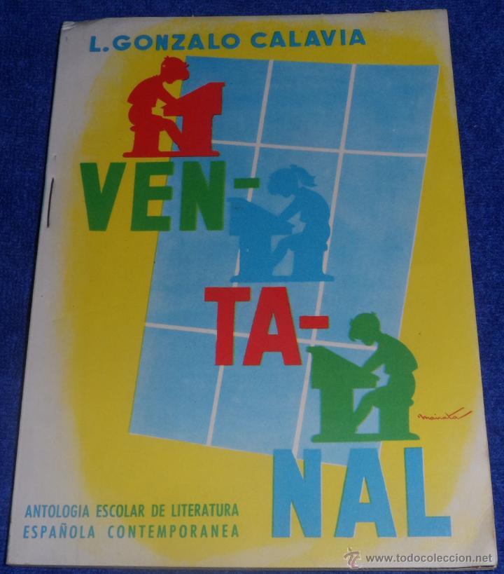 VENTANAL - L.GONZALO CALAVIA (1963) ¡IMPECABLE! (Libros de Segunda Mano - Libros de Texto )
