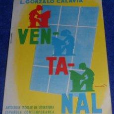 Libros de segunda mano: VENTANAL - L.GONZALO CALAVIA (1963) ¡IMPECABLE!. Lote 46029660