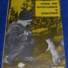 Libros de segunda mano: VIDA DE ANIAMLES Y PLANTAS (1963) ¡IMPECABLE!. Lote 46029675
