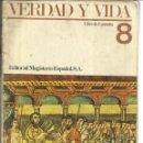 Libros de segunda mano: VERDAD Y VIDA. EDITORIAL MAGISTERIO. 8º EGB. MADRID. 1974. Lote 46043880