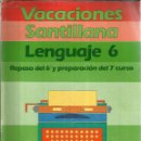 Libros de segunda mano: VACACIONES SANTILLANA. LENGUAJE 6º. MADRID. 1985. Lote 46044031
