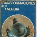 Libros de segunda mano: TRANSFORMACIONES DE LA ENERGIA. 7º. EDITORIAL TEIDE. BARCELONA. 1975. Lote 46044362