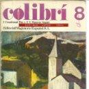 Libros de segunda mano: COLIBRÍ. 8º EGB. F. CASADEMONT POU. F.X. FIGUERAS NOGUÉS. MAGISTERIO ESPAÑOL. MADRID. 1974. Lote 46044463