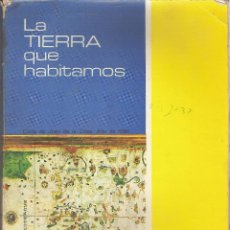 Libros de segunda mano: 1 LIBRO TEXTO AÑO 1973 - 7º E.G.B - LA TIERRA QUE HABITAMOS ( EDELVIVES - VICTORIANO ROSTAN GOMEZ. Lote 46099801