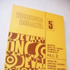 Libros de segunda mano: TECNOLOGÍA EDUCATIVA, 5-GUIONES PARA LAS NUEVAS PRUEBAS DE AVALUACIÓN -PEC 2-1973-EDUCACIÓN INFANTIL. Lote 46104259