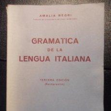 Libros de segunda mano: GRAMATICA DE LA LENGUA ITALIANA. AMALIA NEGRI. BOSCH, CASA EDITORIAL, 1977. RUSTICA. TERCERA EDICION. Lote 46139106