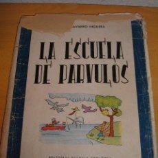 Libros de segunda mano: LIBRO LA ESCUELA DE PARVULOS, 1961. Lote 46142511