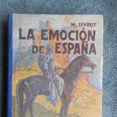 Second hand books - LA EMOCIÓN DE ESPAÑA.LIBRO DE CULTURA PATRIOTICA POPULAR. POR M.SIUROT 1947. HIJOS DE SANTIAGO RODRI - 46354252