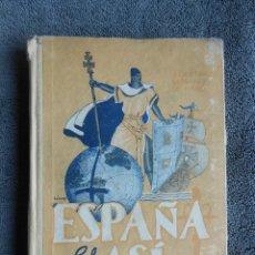 Libros de segunda mano: ESPAÑA ES ASÍ. POR AGUSTÍN SERRANO DE HARO. ESCUELA ESPAÑOLA. MADRID 1950.. Lote 46354877