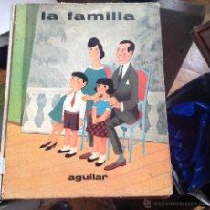 Libros de segunda mano: LA FAMILIA AGUILAR LIBRO DE ESCUELA. Lote 46444094