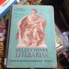 Libros de segunda mano: SELECCIONES LITERARIAS HIJOS DE SANTIAGO RODRIGUEZ BURGOS. Lote 46445147