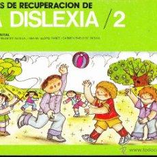 Libros de segunda mano: LA DISLEXIA 2 FICHAS DE RECUPERACION NIVEL ELEMENTAL. Lote 46543635