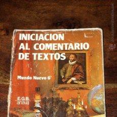 Libros de segunda mano: INICIACION AL COMENTARIO DE TEXTOS. MUNDO NUEVO 6º EGB ANAYA. AÑO1979. 200 PAG.. Lote 46551807