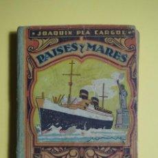 Libros de segunda mano: PAISES Y MARES ( TERCER MANUSCRITO ) - JOAQUIN PLA CARGOL - 1950. Lote 46578168