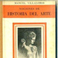 Libros de segunda mano: MANUEL VILLALOBOS : NOCIONES DE HISTORIA DEL ARTE (ARALUCE, 1953). Lote 46598093