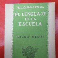 Libros de segunda mano: LIBRO ESCOLAR - EL LENGUAJE EN LA ESCUELA , GRADO MEDIO 1944 REAL ACADEMIA ESPAÑOLA. Lote 46662440