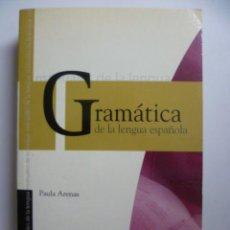 Libros de segunda mano: GRAMÁTICA DE LA LENGUA ESPAÑOLA - PAULA ARENAS - EDIMAT LIBROS. Lote 46706480