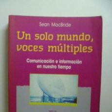 Libros de segunda mano: UN SOLO MUNDO, VOCES MÚLTIPLES - MAC BRIDE, SEAN. Lote 46763592