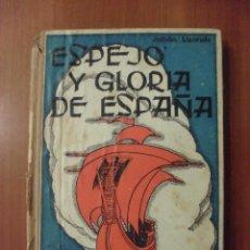 Libros de segunda mano: ESPEJO Y GLORIA DE ESPAÑA, JULIAN LIZONDO. Lote 46792645