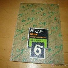 Libros de segunda mano: ANAYA ANTOS LECTURAS Y COMENTARIOS 6º EGB. Lote 46792843