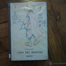 Libros de segunda mano: QUEVEDO VIDA DEL BUSCON AGUILAR LIBRO DE ESCUELA. Lote 46907627
