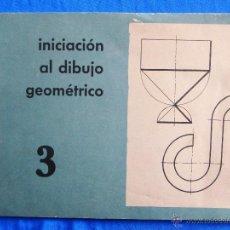 Libros de segunda mano: INICIACIÓN AL DIBUJO GEOMÉTRICO. CUADERNO 3. TEXTOS EVEREST, LEON, 1964.. Lote 47145598