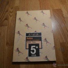 Libros de segunda mano: ANAYA - ANTOS - LECTURAS Y COMENTARIOS 5 - EQUIPO TROPOS - 5º EGB - 1984 PERFECTO. Lote 86396119