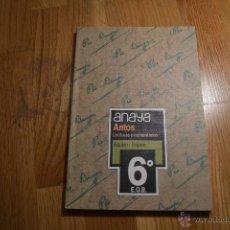 Libros de segunda mano: ANTOS. LECTURAS Y COMENTARIOS. EQUIPO TROPOS, 6º EGB. ED. ANAYA. PERFECTO. Lote 47302437