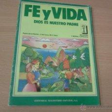 Libros de segunda mano: FE Y VIDA. DIOS ES NUESTRO PADRE 1º EGB. EDITORIAL MAGISTERIO ESPAÑOL, 1984 (LIBRO DE RELIGION). Lote 78829331