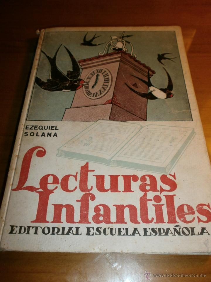 LECTURAS INFANTILES - PRIMER LIBRO - EZEQUIEL SOLANA - EDITORIAL ESCUELA ESPAÑOLA -1941 (Libros de Segunda Mano - Libros de Texto )
