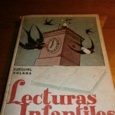 Libros de segunda mano: LECTURAS INFANTILES - PRIMER LIBRO - EZEQUIEL SOLANA - EDITORIAL ESCUELA ESPAÑOLA -1941. Lote 47348831