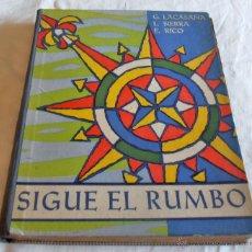 Libros de segunda mano: SIGUE EL RUMBO, DALMAU CARLES PLA, S.A. 1963. Lote 47379675
