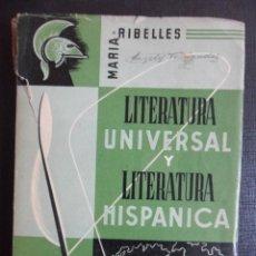 Libros de segunda mano: LITERATURA UNIVERSAL Y LITERATURA HISPANICA. MARIA RIBELLES. TEXTO AJUSTADO AL CUESTIONARIO OFICIAL. Lote 47409671