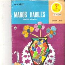 Livres d'occasion: 1 LIBRO TEXTO AÑO 1971 ALVAREZ - MANOS HABILES TRABAJOS MANUALES - 2º NIVEL PRIMER TRIMESTRE ( MIÑON. Lote 47438467
