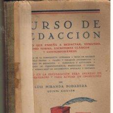 Libros de segunda mano: CURSO DE REDACCIÓN. LUIS MIRANDA PODADERA. CASA EDITORIAL HERNANDO. MADRID 1943. RF.T/4. Lote 47537443