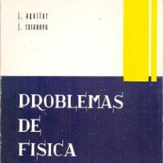 Libros de segunda mano: PROBLEMAS DE FÍSICA - 800 PROBLEMAS DE FÍSICA - J. AGUILAR - J. CASANOVA - SABER 1973. Lote 47757481