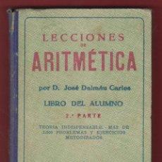 Libros de segunda mano: LECCIONES DE ARITMETICA-J.DALMAU CARLES-2ª PARTE-EDIT.DALMAU CARLES-1947-GERONA-LE167. Lote 47771729