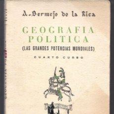 Libros de segunda mano: GEOGRAFÍA POLÍTICA (LAS GRANDES POTENCIAS MUNDIALES) - A. BERMEJO DE LA RICA - 1942 - B. ESTADO. Lote 47790330