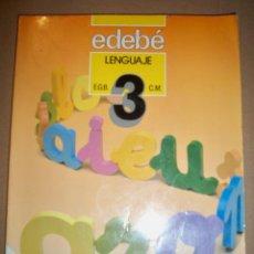 Libros de segunda mano: EDEBE LENGUAJE 3 EGB 1987 LIBRO DE TEXTO. Lote 48049879