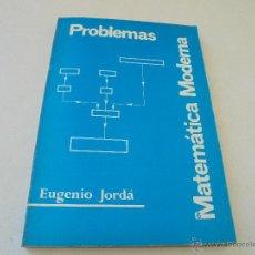 Libros de segunda mano: PROBLEMAS DE MATEMÁTICA MODERNA-EUGENIO JORDÁ-1ª. EDICIÓN1973-ALCIRA(VALENCIA). Lote 48225930