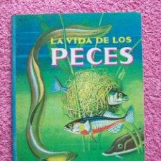 Libros de segunda mano: LIBROS DE ORO DEL SABER 11 EDITORIAL NOVARO 1981 LA VIDA DE LOS PECES. Lote 48304225