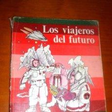 Libros de segunda mano: LOS VIAJEROS DEL FUTURO SANTILLANA AÑO 1982. Lote 48344072