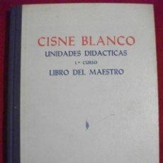 Libros de segunda mano: LIBRO DE TEXTO CISNE BLANCO UNIDADES DIDACTICAS 1ª CURSO LIBRO DEL MAESTRO ED. DALMAU CARLES 1966. Lote 48350904