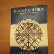 Libros de segunda mano: FISICA Y QUIMICA -SEGUNDO GRADO -PRIMER CURSO . Lote 48353398