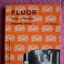 Libros de segunda mano: FISICA Y QUIMICA 2 EDITORIAL VICENS VIVES 1970 APRENDIZAJE INDUSTRIAL SORIANO FLUOR. Lote 48366889