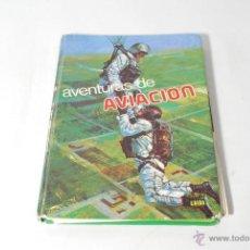 Libros de segunda mano: LIBRO AVENTURAS DE AVIACIÓN. EDICIONES LAIDA. BILBAO 1978. . Lote 48503311