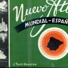 Libros de segunda mano: TUSET ALMAZÁN : NUEVO ATLAS MUNDIAL Y DE ESPAÑA (INSTITUTO HISPANO DE CARTOGRAFÍA, 1958). Lote 57226380