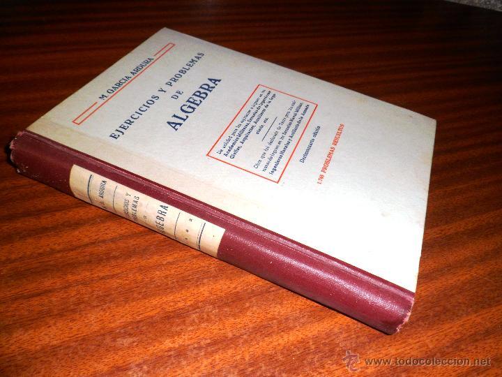 EJERCICIOS Y PROBLEMAS DE ALGEBRA. M. GARCÍA ARDURA. 1765 PROBLEMAS RESUELTOS. 14ª ED. (1962) (Libros de Segunda Mano - Libros de Texto )