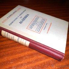 Libros de segunda mano: EJERCICIOS Y PROBLEMAS DE ALGEBRA. M. GARCÍA ARDURA. 1765 PROBLEMAS RESUELTOS. 14ª ED. (1962). Lote 48577014