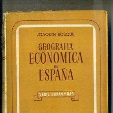 Libros de segunda mano: JOAQUIN BOSQUE : GEOGRAFÍA ECONÓMICA DE ESPAÑA (TEIDE, 1960). Lote 48603925